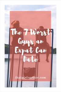 That Girl Cartier - 7 Worst Guys an Expat Can Date